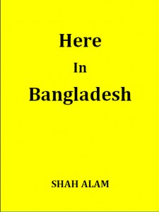 Here In Bangladesh